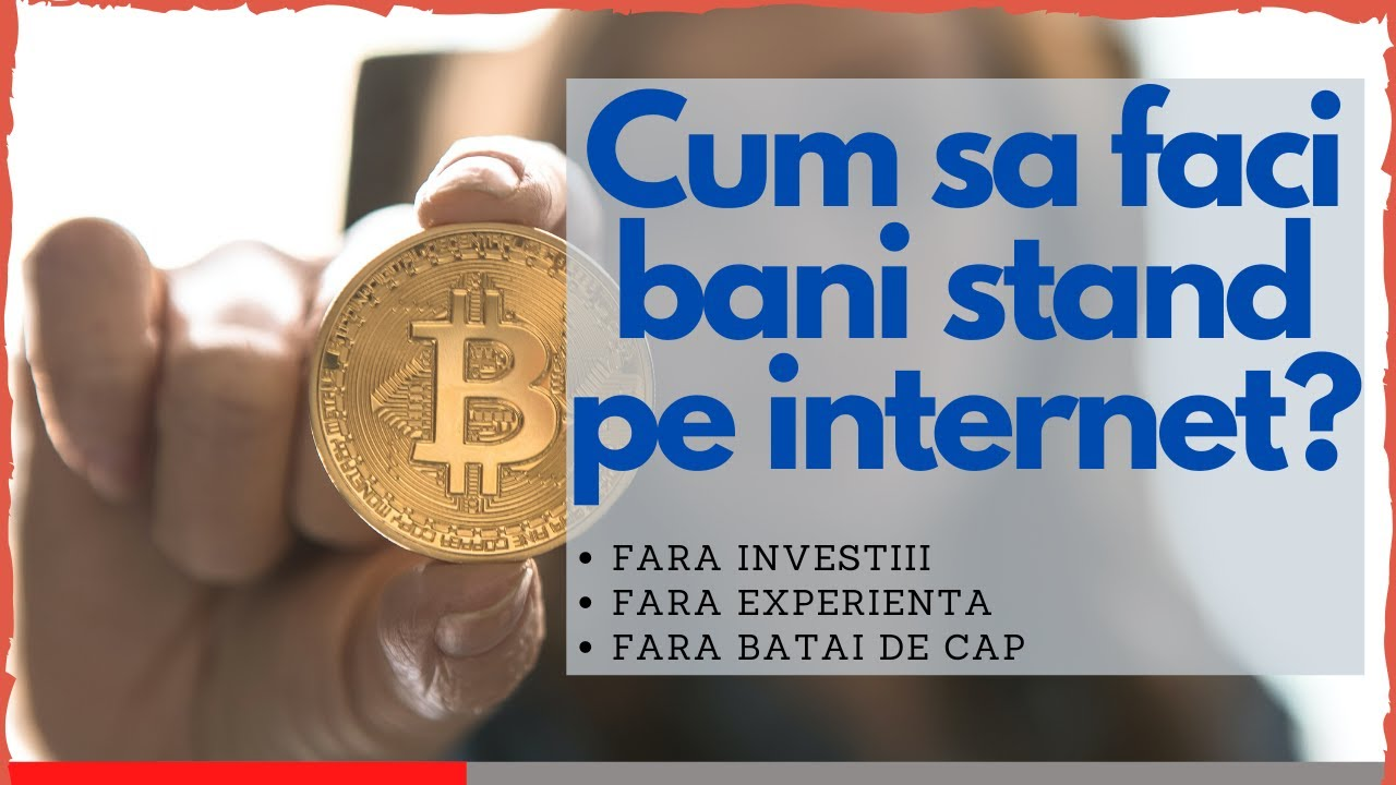 câștiguri mari pe internet fără investiții